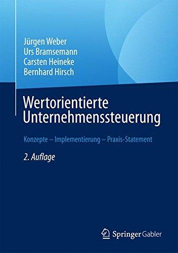 Wertorientierte Unternehmenssteuerung: Konzepte – Implementierung – Praxis-Statement Gebundenes Buch – 2. Mai 2017 Jürgen Weber Urs Bramsemann Carsten Heineke Bernhard Hirsch