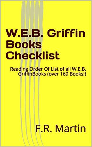 W.E.B. Griffin  Books Checklist: Reading Order Of List of all W.E.B. GriffinBooks (over 160 Books!)