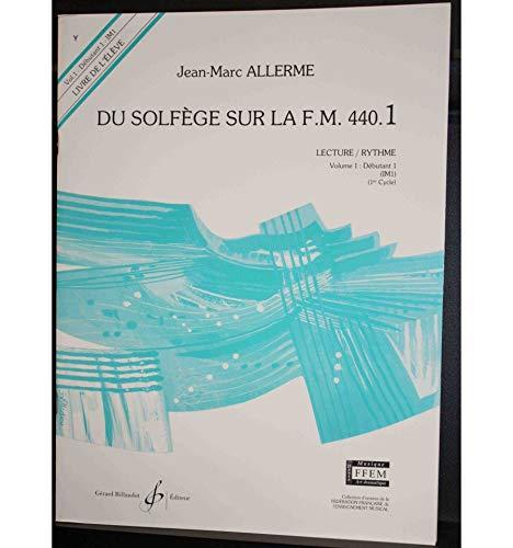 ALLERME Du Solfège sur la FM 440.1 Lecture et Rythme Vol.1 débutant 1 BILLAUDOT GERARD EDITIONS