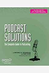 Podcast Solutions: The Complete Guide to Podcasting Paperback