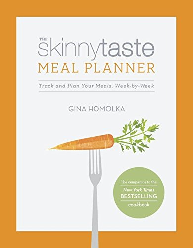 The Skinnytaste Meal Planner: Track and Plan Your Meals, Week-by-Week by Gina Homolka