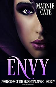 Envy (Protectors of the Elemental Magic) (Volume 4)