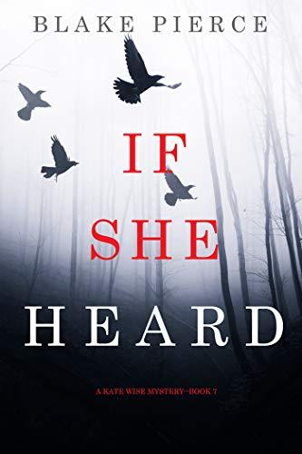 If She Heard (A Kate Wise Mystery-Book 7)