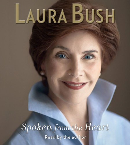 By Laura Bush: Spoken from the Heart [Audiobook]