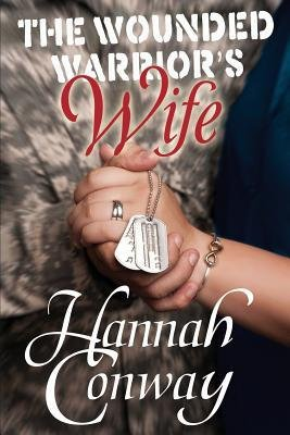 [ The Wounded Warrior's Wife by Conway, Hannah ( Author ) Sep-2014 Paperback ]