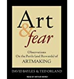 Art & Fear (Library Edition): Observations On the Perils (and Rewards) of Artmaking (CD-Audio) - Common