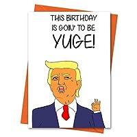 Funny Birthday Card Trump Birthday Card Donald Trump Boyfriend Birthday This Birthday is Going to be Huge Donald Trump Greeting Card