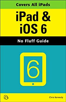 Amazon.com: iPad & iOS 6 (No Fluff Guide) eBook: Chris ...