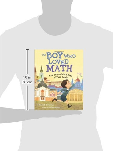 The Boy Who Loved Math: The Improbable Life of Paul Erdos: Deborah ...
