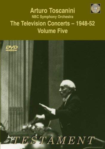 Price comparison product image Arturo Toscanini and the NBC Symphony Orchestra: The Television Concerts 1948-52, Vol. 5