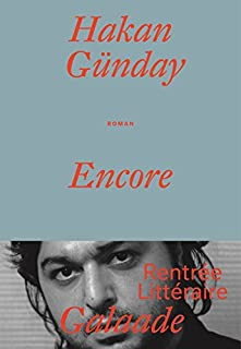 Encore : roman, Günday, Hakan