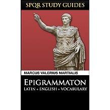Martial: Epigrams in Latin + English (SPQR Study Guides Book 14)