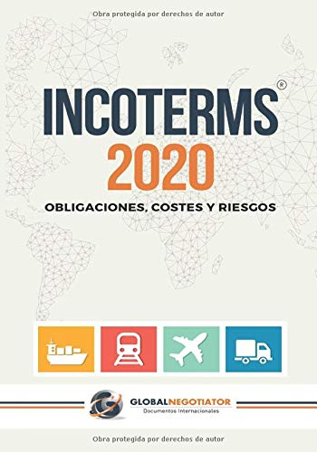 INCOTERMS 2020: Obligaciones, Costes y Riesgos por Global Negotiator