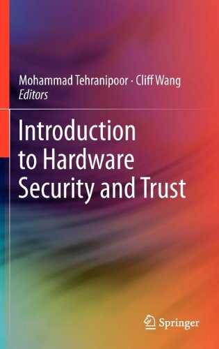 [PDF] Introduction to Hardware Security and Trust Free Download | Publisher : Springer | Category : Computers & Internet | ISBN 10 : 1441980792 | ISBN 13 : 9781441980793