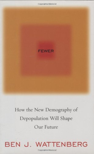 Fewer: How the New Demography of Depopulation Will Shape Our Future
