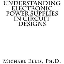 Understanding Electronic Power Supplies in Circuit Designs