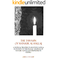 The Tawasin Of Mansur al-Hallaj, In Verse: A Mystical Treatise On Knowing God, & Invitation To The Dance (Voices of… book cover
