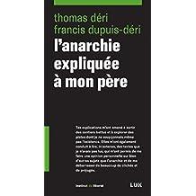 L'anarchie expliquée à mon père (French Edition)