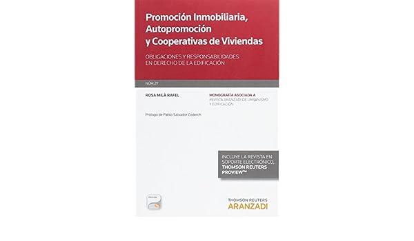Promoción inmobiliaria, autopromoción y cooperativas de viviendas Obligaciones y Monografía - Revista Derecho Urbanistico y Edificación: Amazon.es: Rosa ...