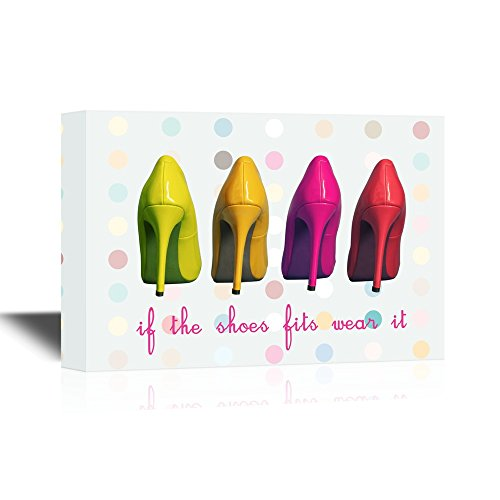 If The Shoes Fits Wear It Quotes with Colorful Highheels