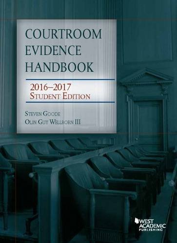 Courtroom Evidence Handbook: 2016-2017 Student Edition (Selected Statutes)