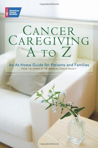Download Cancer Caregiving A-to-Z: An At-Home Guide for Patients and Families pdf epub