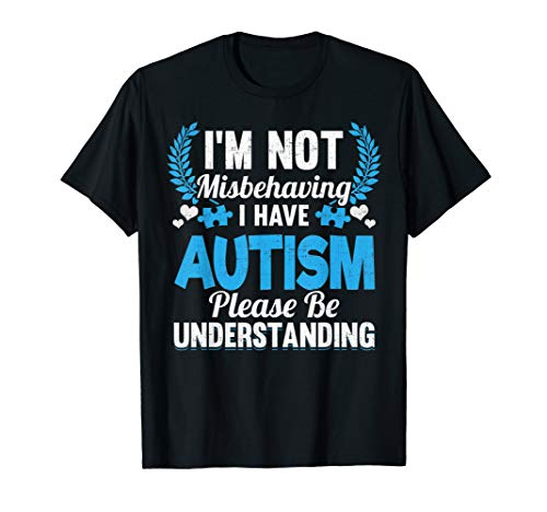 autism awareness i'm not misbehaving i have autism t shirt (Autism Womens T-shirt)