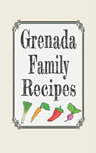 Grenada family recipes: Blank cookbooks to write in by Wanderlust mother