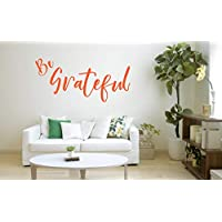 Be Grateful Quote, Vinyl Wall Art Sticker, Mural, Decal. Home, Wall Decor. Inspirational, Motivational, Living Room, Bedroom, Study, Mirror, Window, Car, Thanksgiving