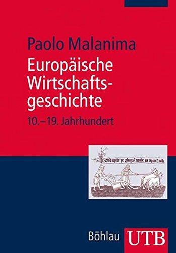 Europäische Wirtschaftsgeschichte: 10. bis 19. Jahrhundert (Utb)