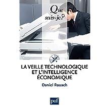 La veille technologique et l'intelligence économique: « Que sais-je ? » n° 3086 (French Edition)