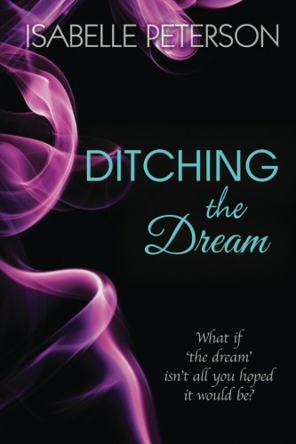 Download Ditching the Dream (Dream Series) (Volume 1) pdf