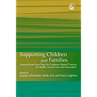 Supporting Children and Families: Lessons from Sure Start for Evidence-Based Practice...
