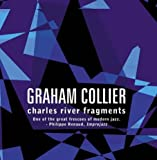 Charles River Fragments by Graham Collier (2005-07-05)