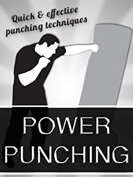 Power Punching - Fast and Effective Power Punching Techniques by [Carson, Bill]