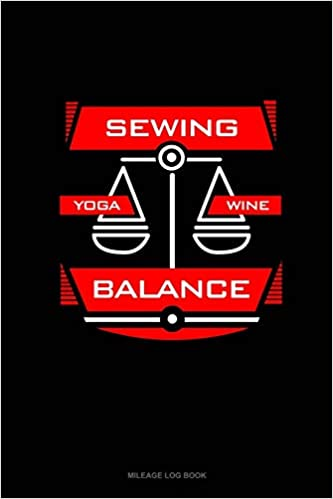 Buy Sewing Yoga Wine Balance: Mileage Log Book Book Online