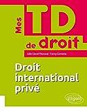 Mes TD de Droit International Privé