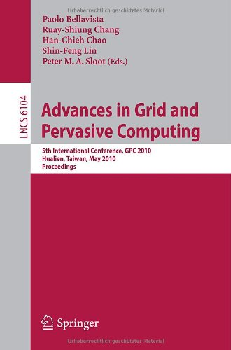 [PDF] Advances in Grid and Pervasive Computing Free Download | Publisher : Springer | Category : Computers & Internet | ISBN 10 : 3642130666 | ISBN 13 : 9783642130663