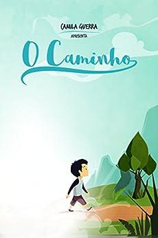 O Caminho (Portuguese Edition) by [Guerra, Camila M.]