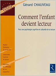 Comment l'enfant devient lecteur : Pour une psychologie cognitive et culturelle de la lecture par Gérard Chauveau