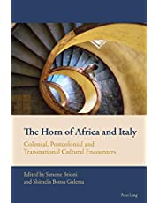 The Horn of Africa and Italy: Colonial, Postcolonial and Transnational Cultural Encounters