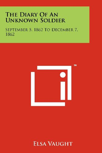 The Diary Of An Unknown Soldier: September 5, 1862 To December 7, - December Diary