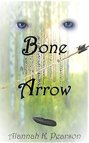 Bone Arrow by [Pearson, Alannah K.]
