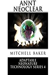 ANNT: NeoClear I & II (Adaptable NeoNature Technology Series Book 4)