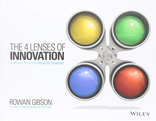 The Four Lenses of Innovation: A Power Tool for Creative Thinking (Tools Power Trend)