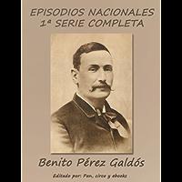 Episodios Nacionales - Primera serie completa (Spanish Edition)
