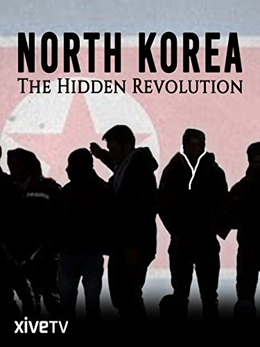 North Korea  The Hidden Revolution