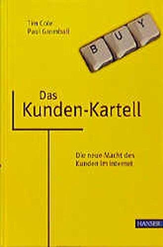 Das Kunden-Kartell Gebundenes Buch – 23. März 2000 Tim Cole Paul Gromball Hanser Fachbuch 3446213775