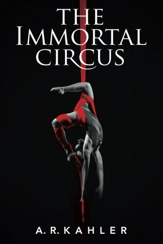 The Immortal Circus (Cirque des Immortels)