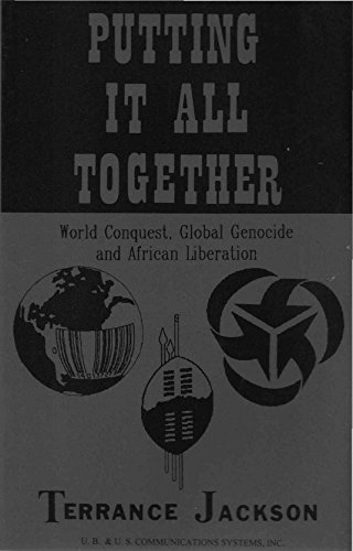 Putting It All Together: World Conquest, Global Genocide & African Liberation